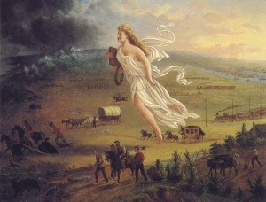 Manifest Destiny, John Gast, 1873.  Columbia lays telegraph wire as she leads the American expansion westward.  Manifest destiny is the idea that God had given us this land from sea to shining sea.  So he has and the world has been blessed ever since.